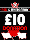 Donate £10 To Red & White Army