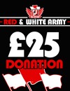 Donate £25 To Red & White Army